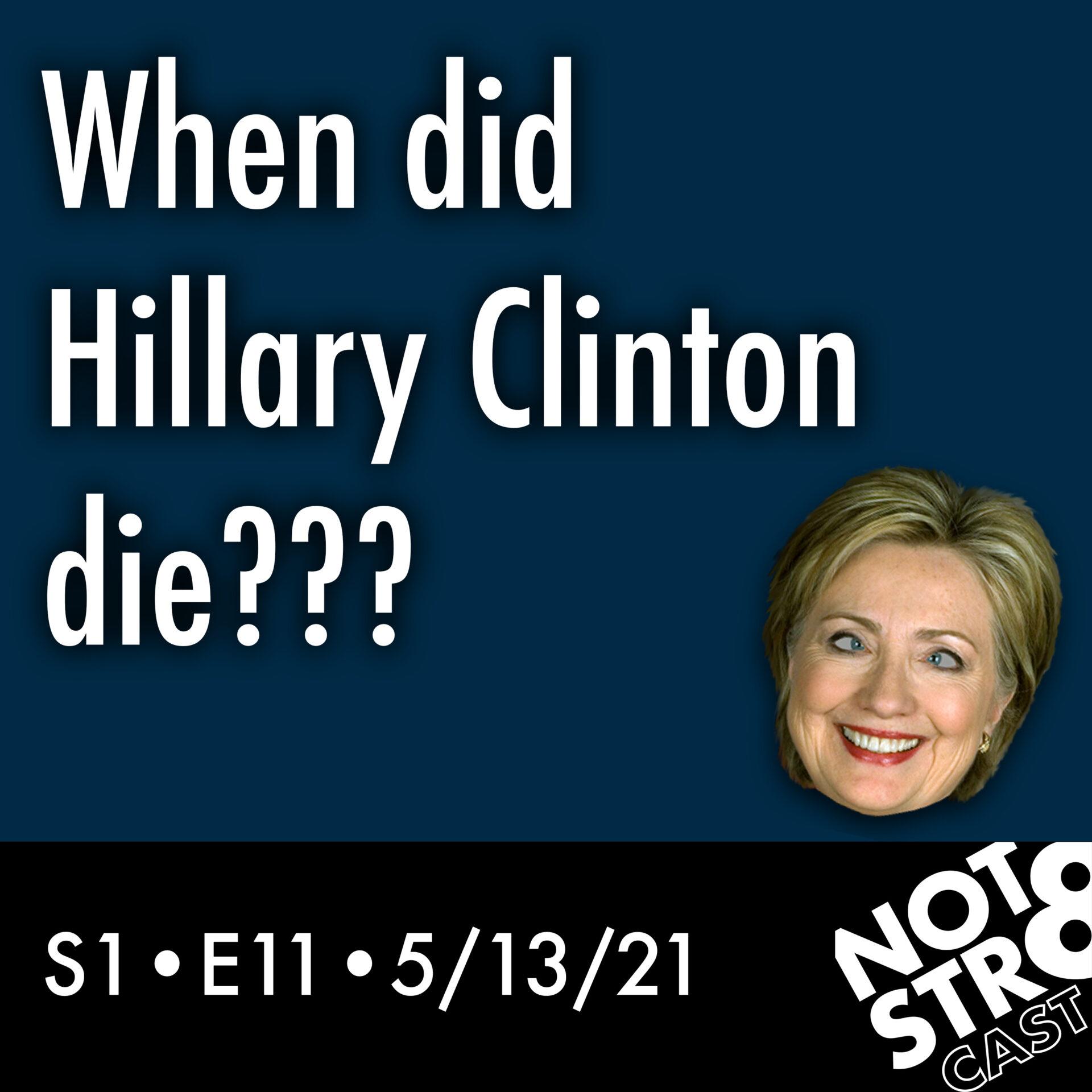 When did Hillary Clinton die???
